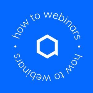 ONBOARDING: How to webinars!